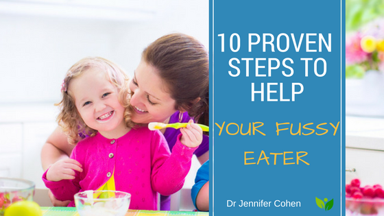 10 Proven Steps to Help Your Fussy Eater
