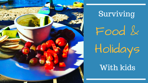 Surviving Food & Holidays with Kids
